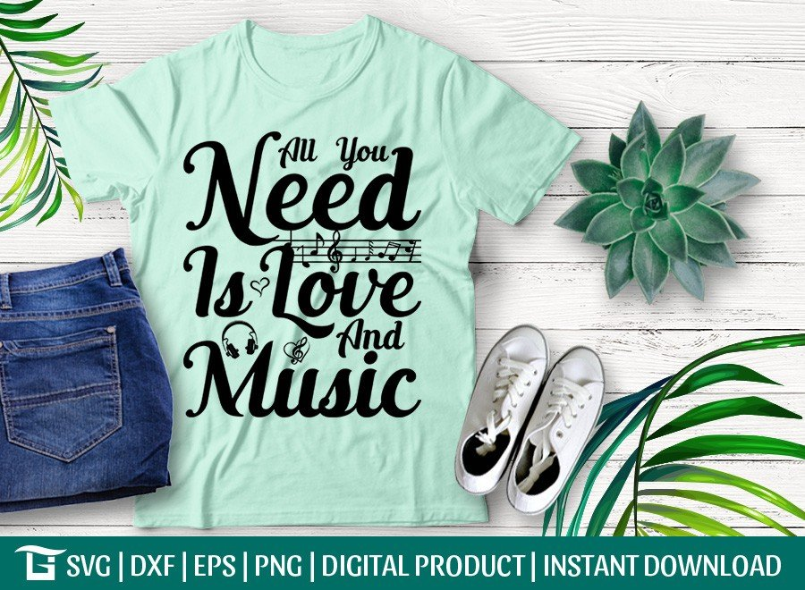 All You Need Is Love And Music SVG   T-shirt Design