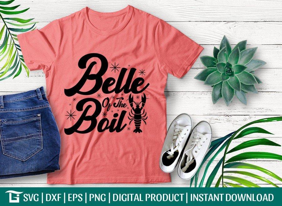 Belle Of The Boil SVG   Crayfish SVG   T-shirt Design