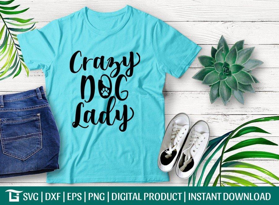 Crazy Dog Lady SVG | Dog Lover Svg | T-shirt Design