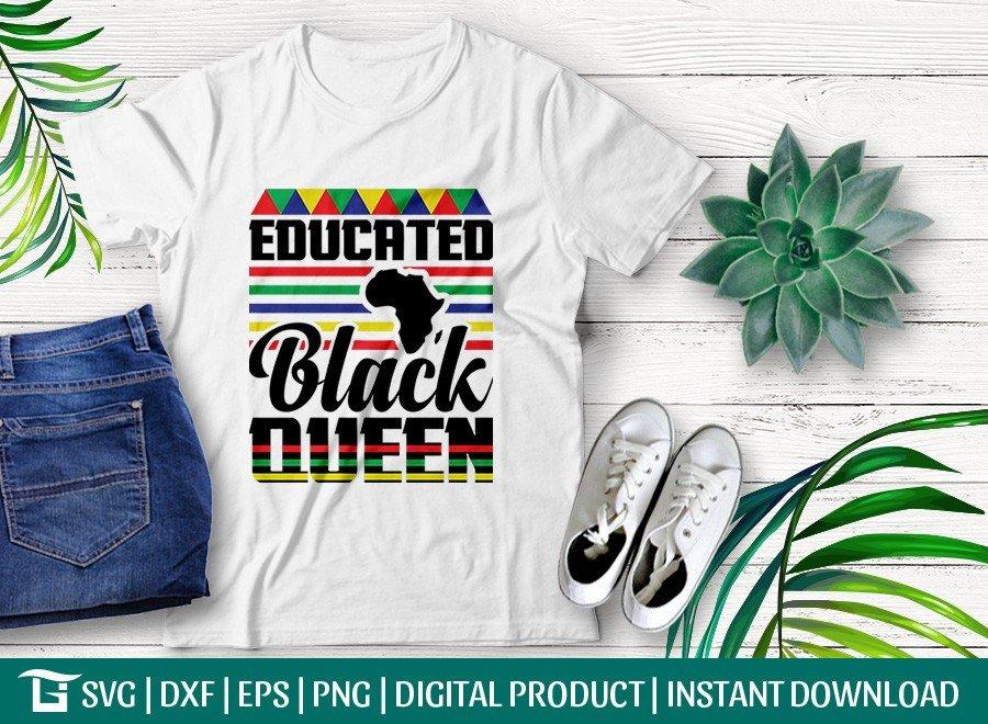 Educated Black Queen SVG   Africa SVG   T-shirt Design