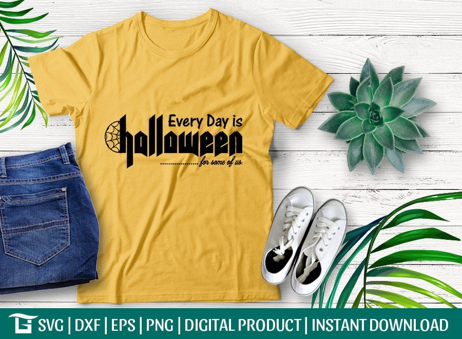 Every Day Is Halloween For Some Of Us SVG | T-shirt Design
