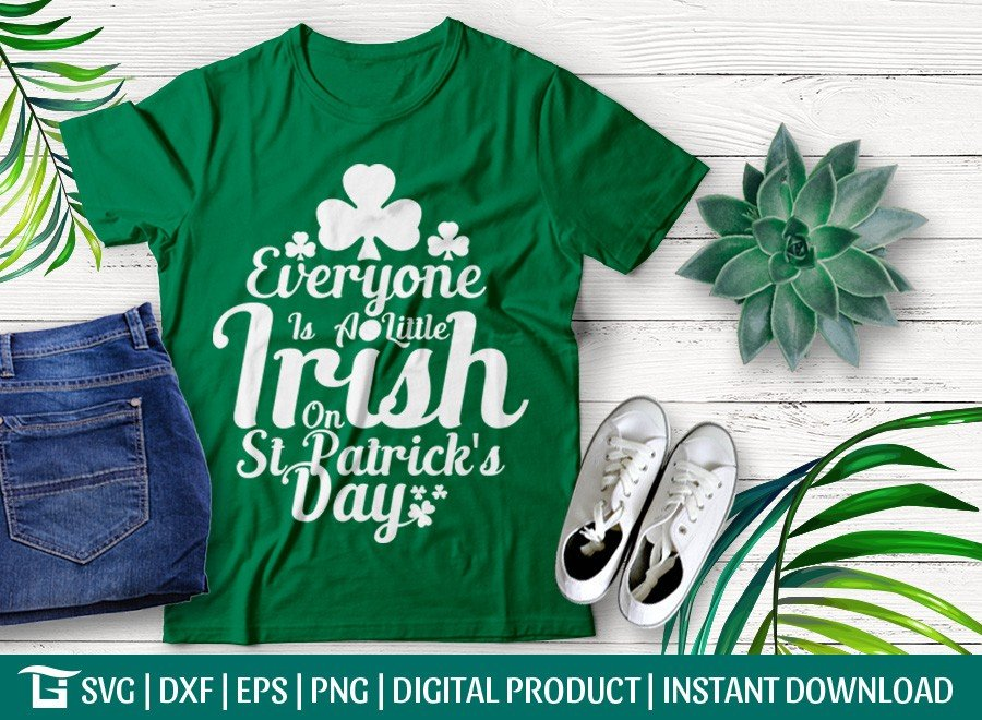 Everyone Is A Little Irish On St Patrick's Day SVG