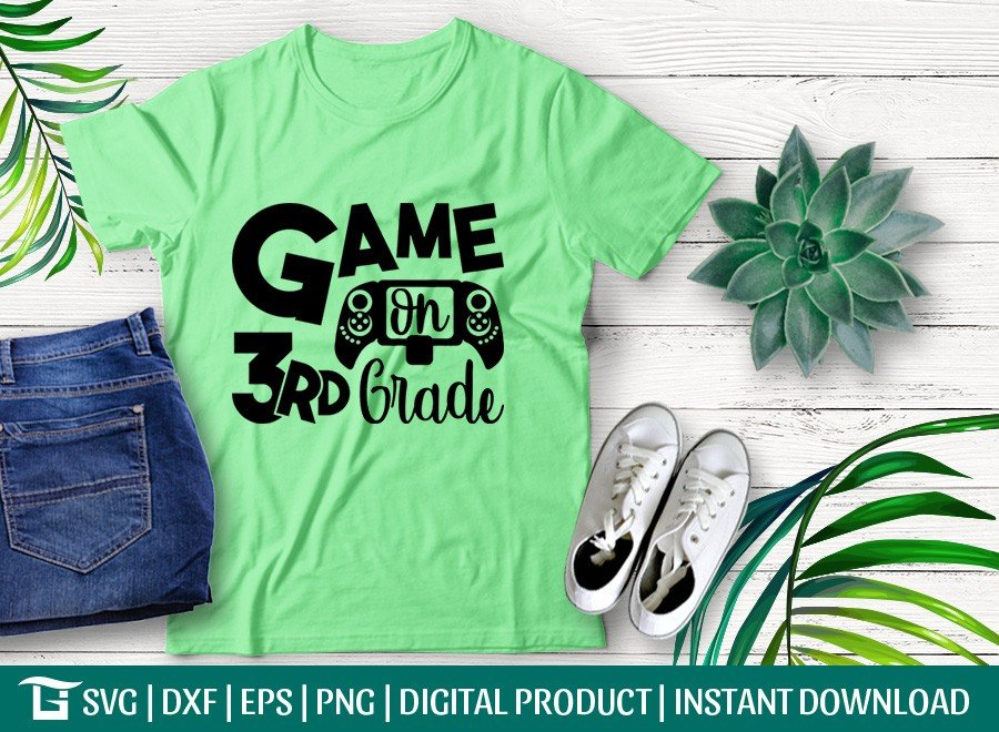 Game On 3rd Grade SVG   First Day School   T-shirt Design