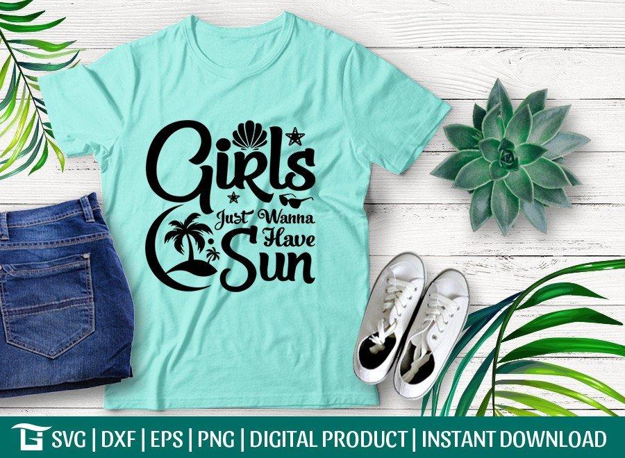 Girls Just Wanna Have Sun SVG | Summer | T-shirt Design
