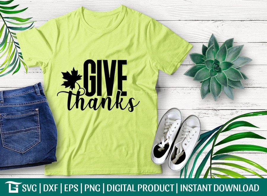 Give Thanks SVG   Thanksgiving SVG   T-shirt Design