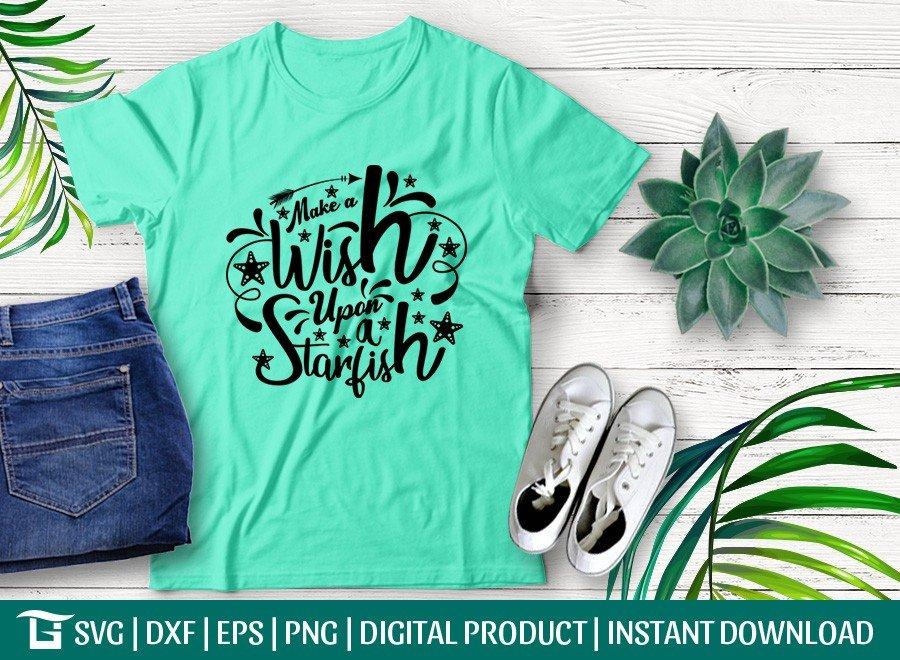 Make A Wish Upon A Starfish SVG | Beach Life | T-shirt Design