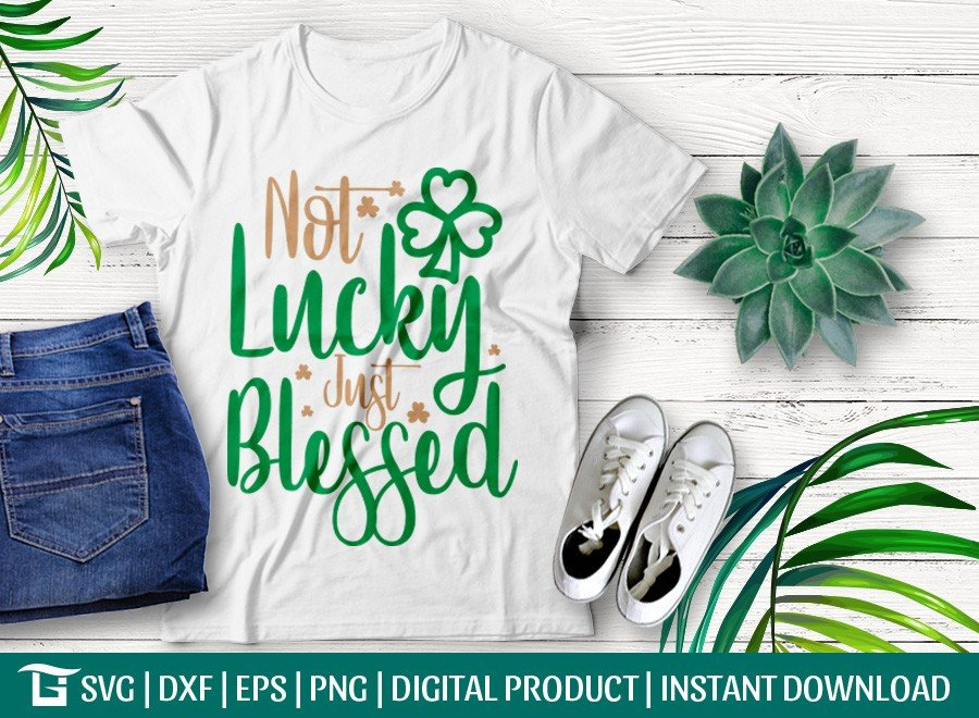 Not Lucky Just Blessed SVG | St Patrick's Day
