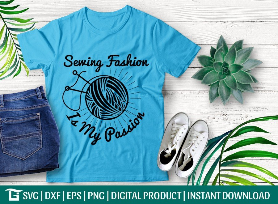 Sewing SVG Cut File | Fashion Is My Passion T-shirt Design