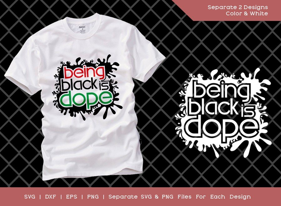 Being Black Is Dope SVG Cut File | African American T-shirt