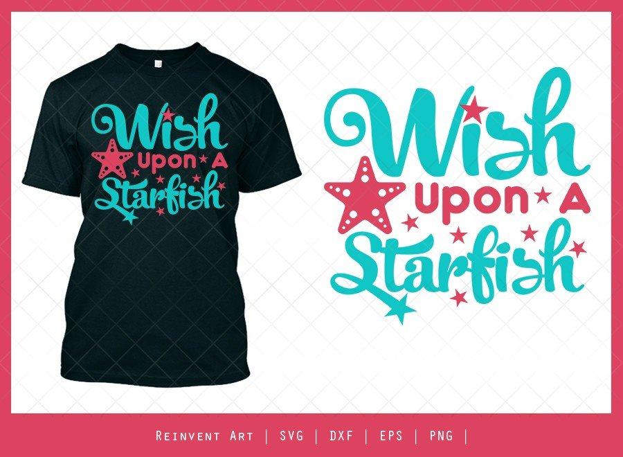 Wish Upon A Starfish SVG Cut File | T-shirt Design