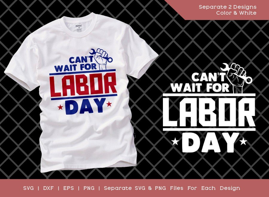 Cant Wait For Labor Day SVG Cut File