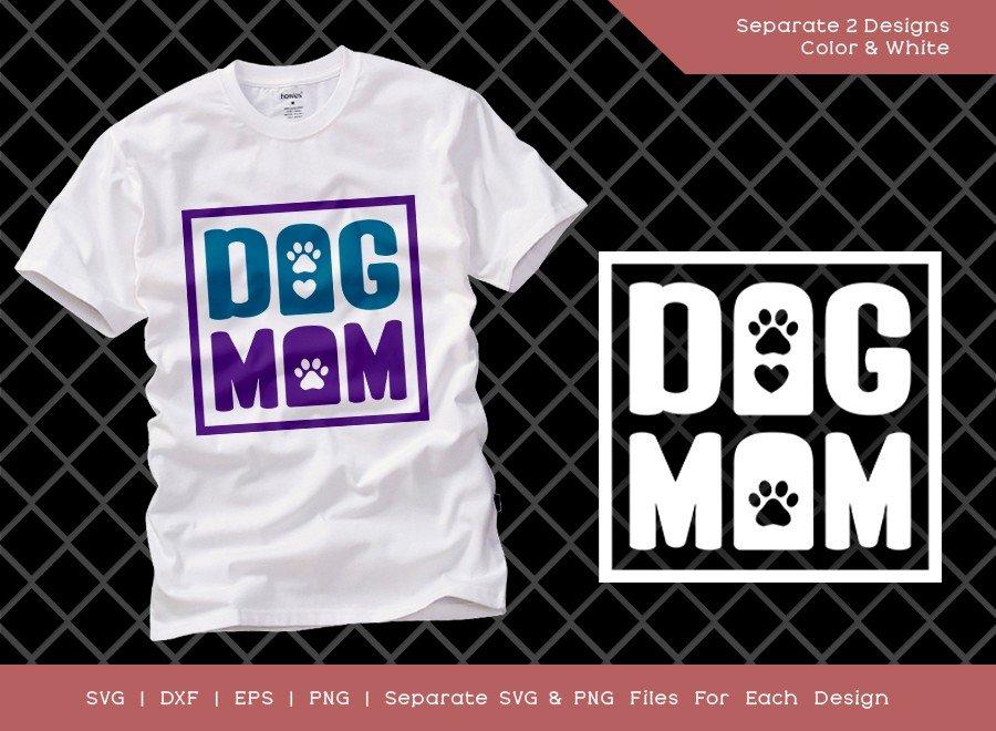Dog Mom SVG Cut File | Dog Mama | Dog Lover T-shirt Design