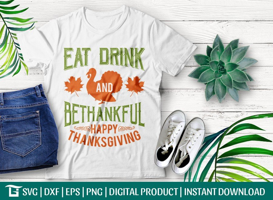 Eat Drink And Be Thankful Happy Thanksgiving SVG Cut File