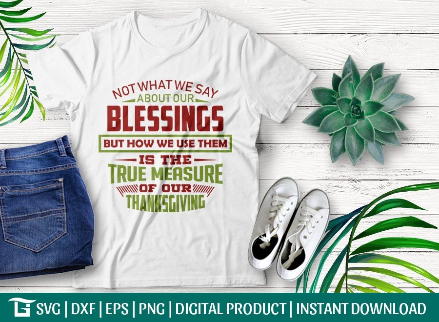 Not What We Say About Our Blessings SVG | T-shirt Design