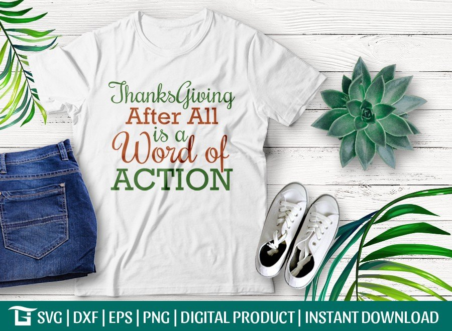 Thanksgiving After All Is A Word Of Action SVG Cut File