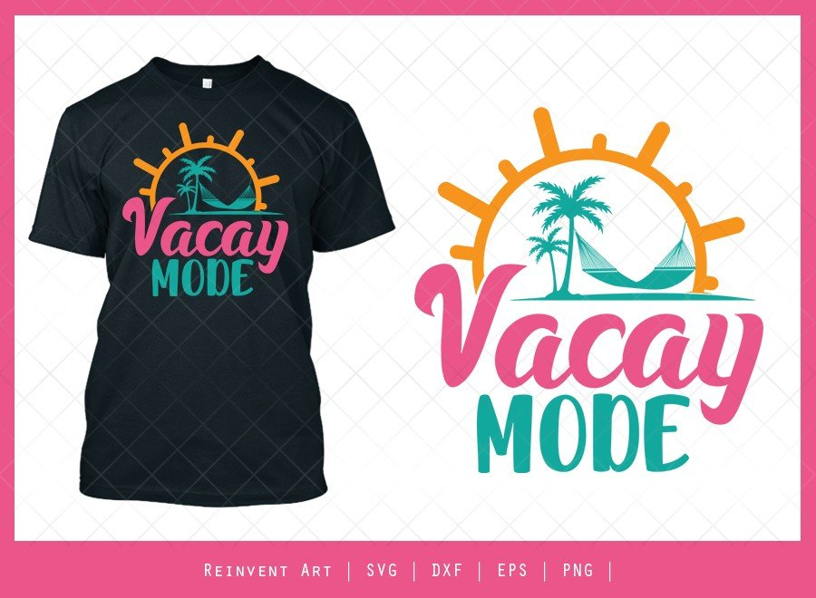 Vacay Mode SVG Cut File | Summer Vibes T-shirt Design