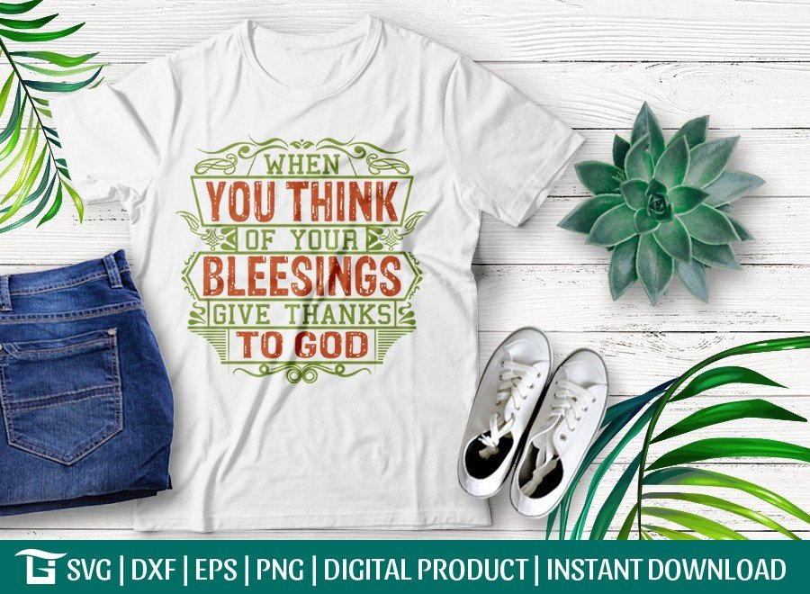 When You Think Of Your Blessings Give Thanks SVG Cut File