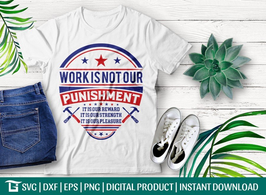 Work Is Not Our Punishment SVG   Labor Day T-shirt Design