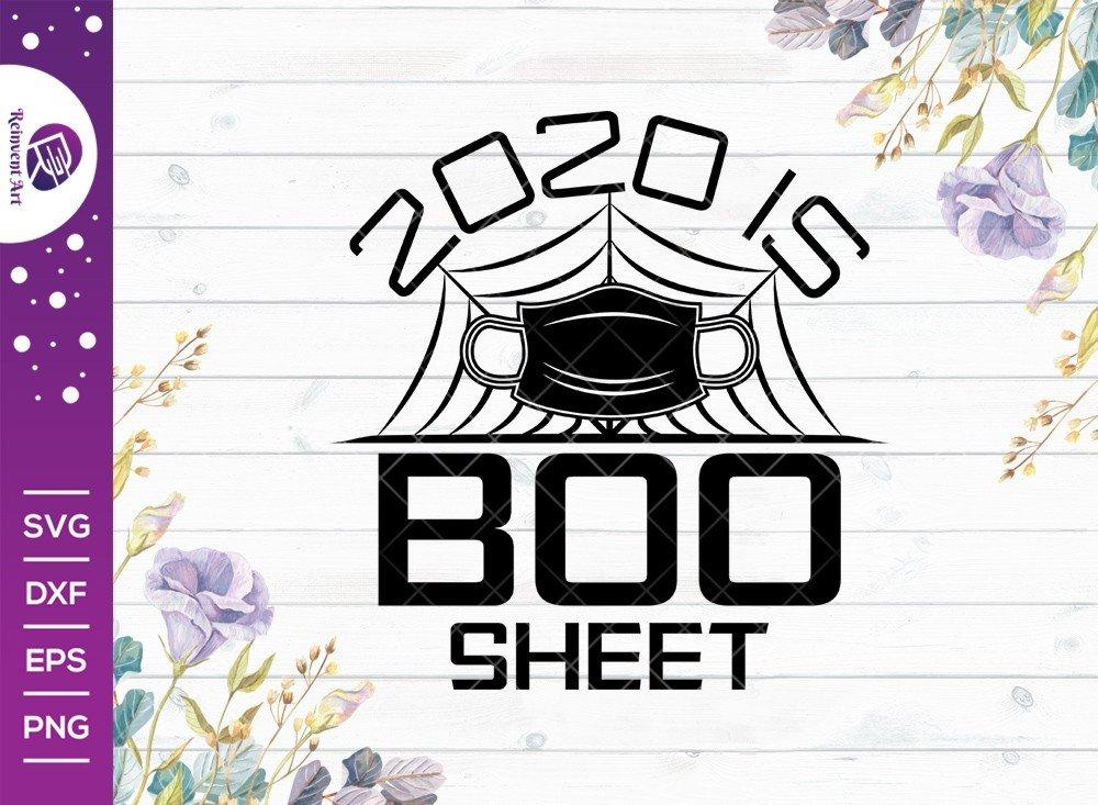 2020 is Boo Sheet SVG Cut File | Halloween T-shirt Design