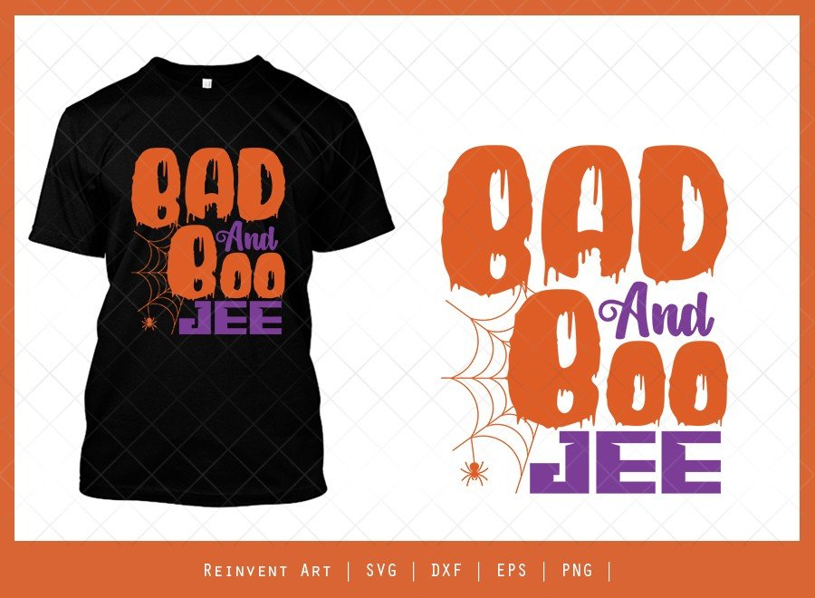 Bad And Boo Jee SVG Cut File   Halloween T-shirt Design