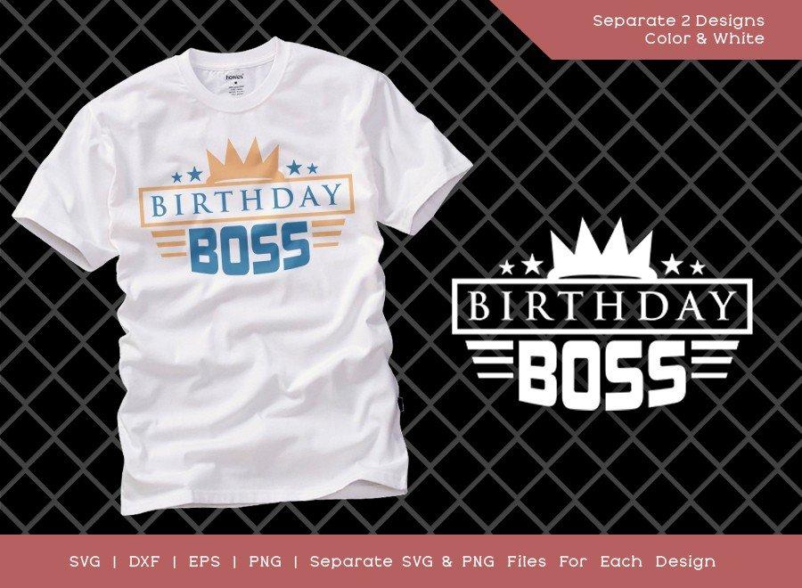 Birthday Boss SVG Cut File | Birthday T-shirt Design
