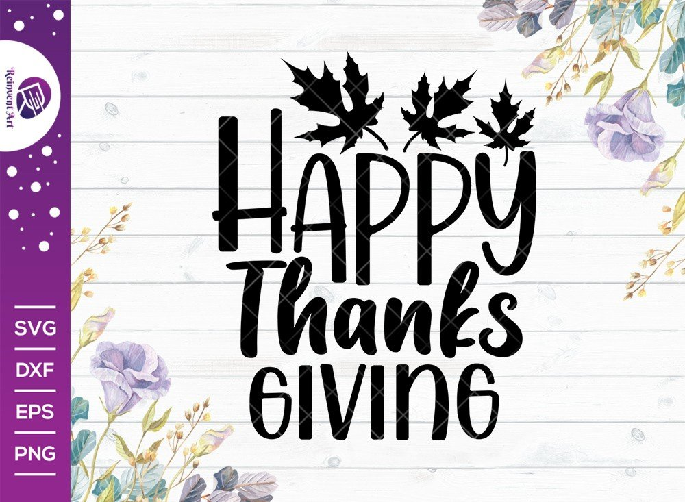 Happy Thanksgiving SVG Cut File   Thanksgiving Tshirt Design