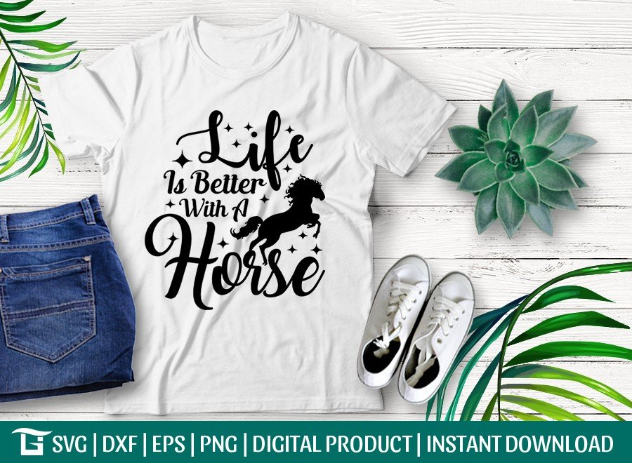 Life Is Better With A Horse SVG Cut File | T-shirt Design