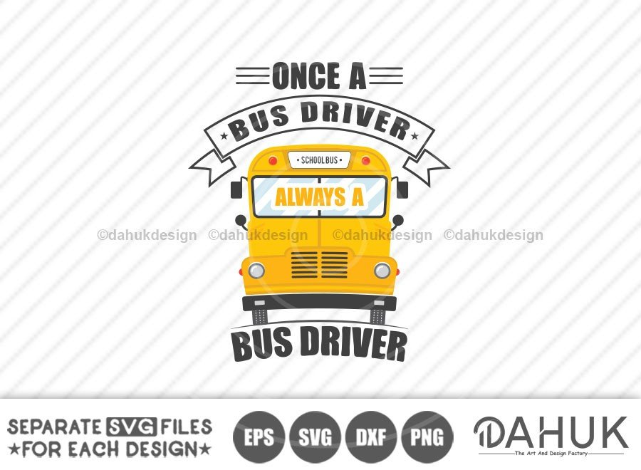 Once A Bus Driver Always A Bus Driver, Bus Boss svg