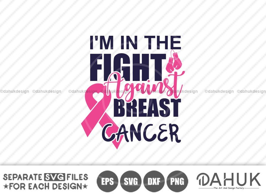 Im in the fight against breast cancer svg, Awareness Month