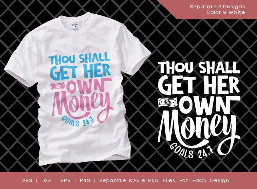 Thou Shall Get Her Own Money SVG Cut File | T-shirt Design