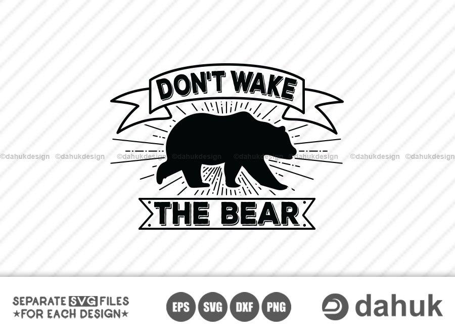 Dont Wake The Bear svg, Bear svg, Cricut design space