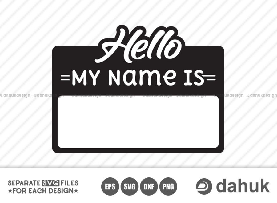 Hello My Name Is svg, My Name Is Template