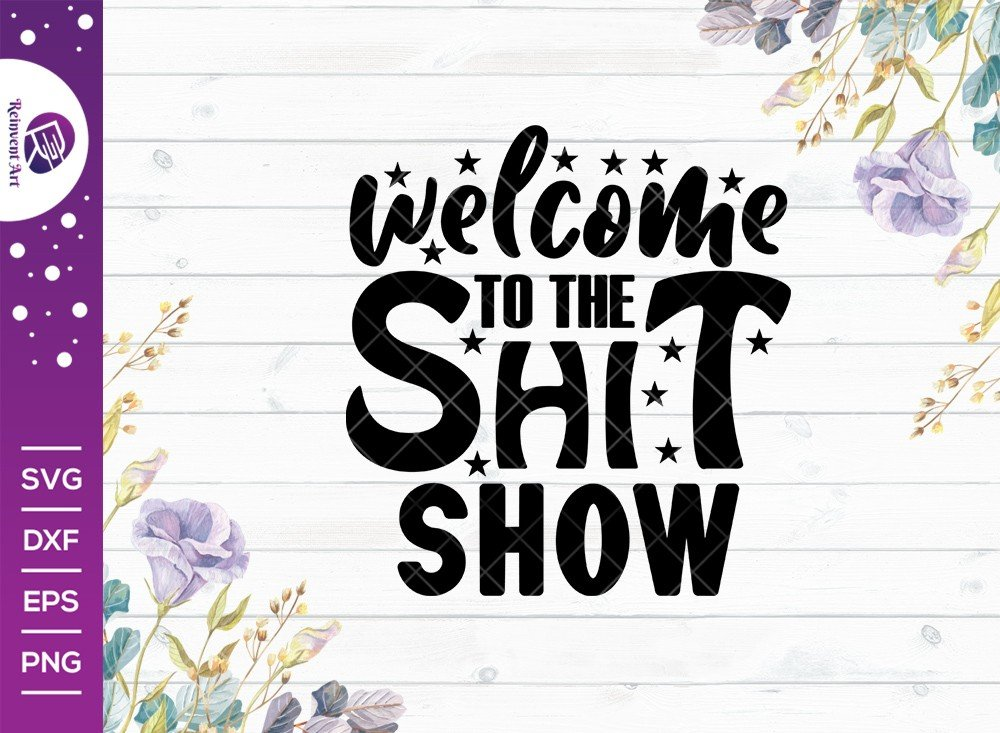 Welcome To The Shit Show SVG Cut File   T-shirt Design