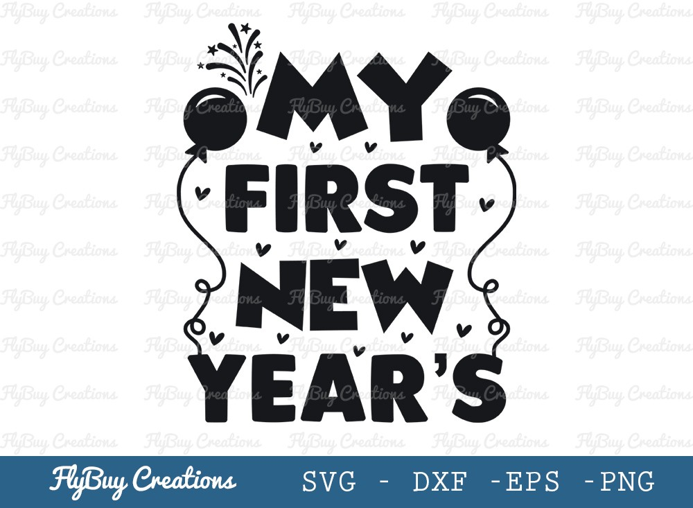 My First New Year's Svg Cut File   New Year 2021