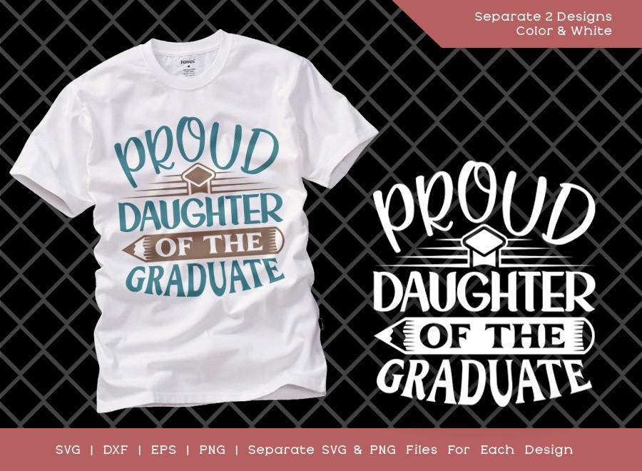 Proud Daughter Of The Graduate SVG Cut File   Graduation