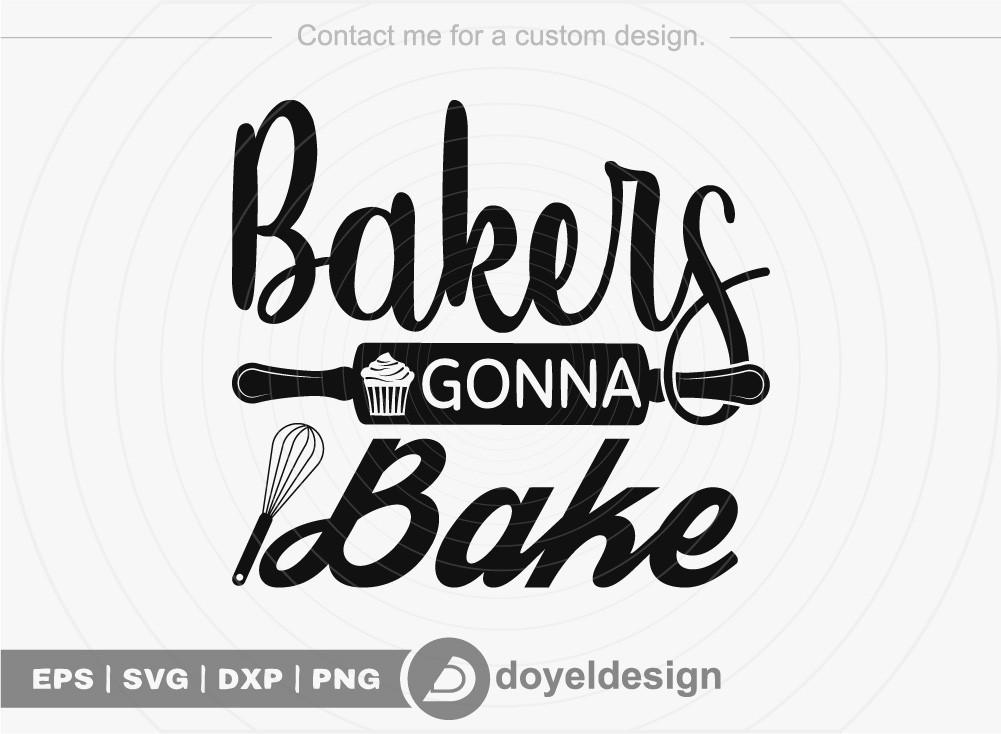 Bakers gonna bake SVG Cut File