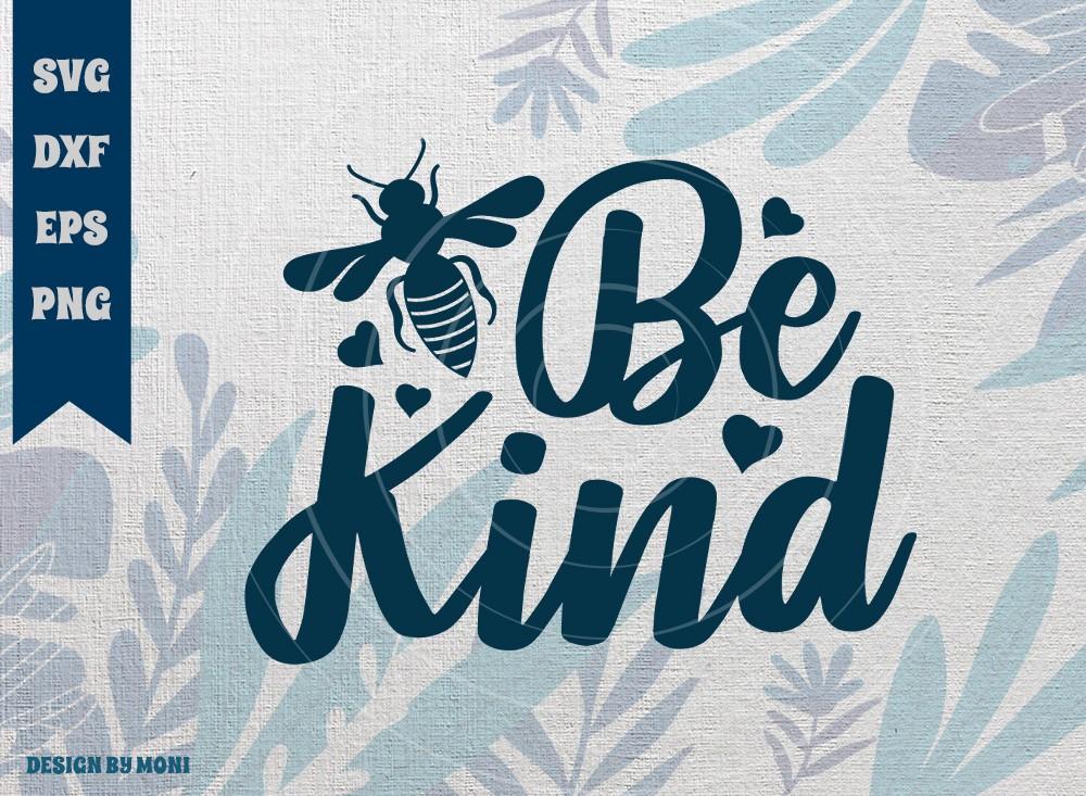 Bee Kind SVG Cut File, Tshirt Design
