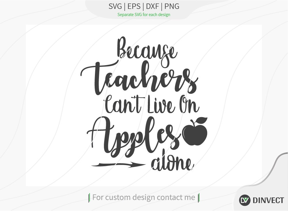 Because Teachers Cant Live On Apples Alone