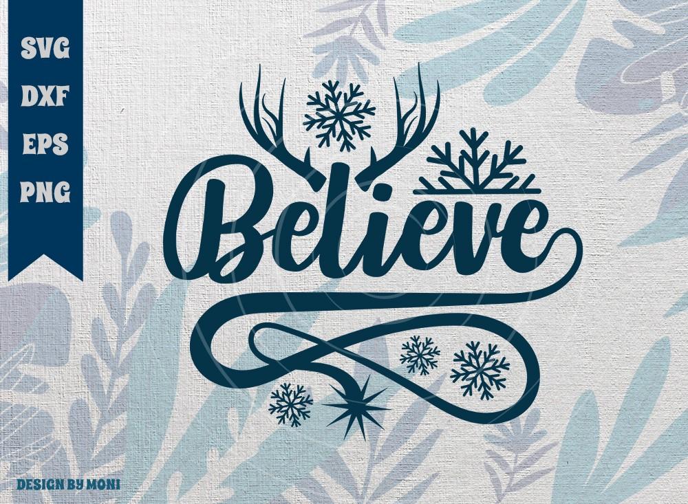 Believe SVG Cut File, Believe in Christmas Svg