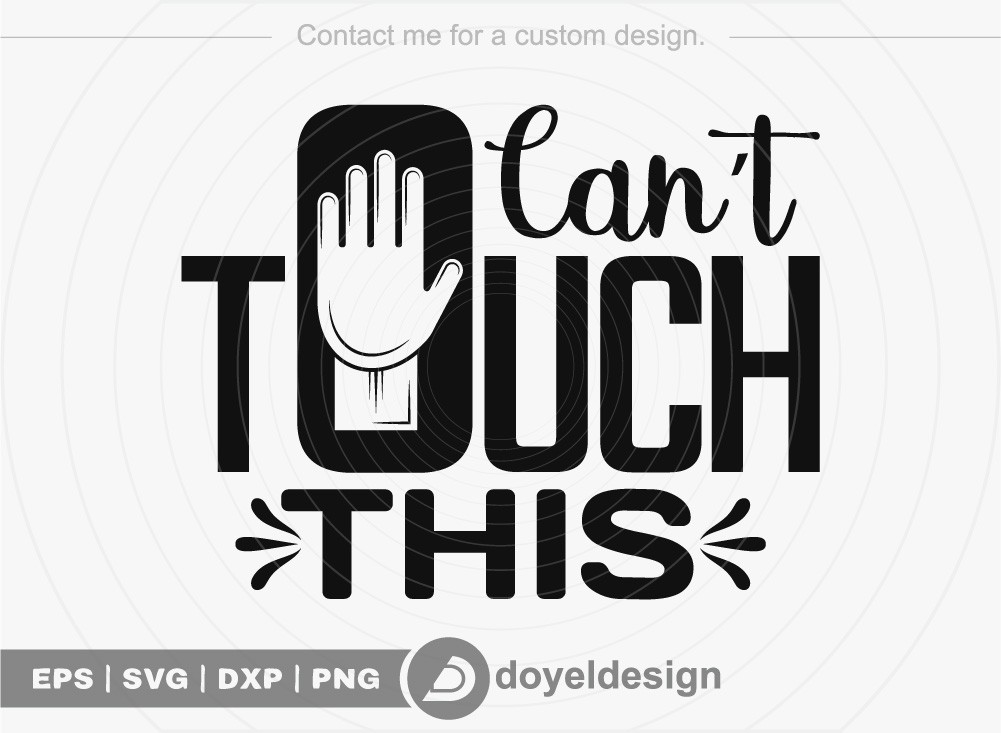 Cant Touch this SVG Cut File