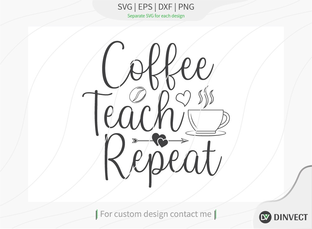Coffee Teach Repeat SVG Cut File, Keto SVG