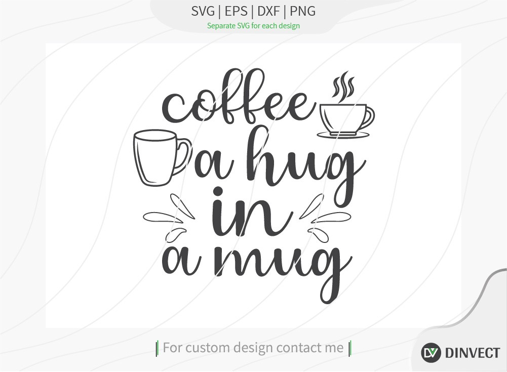 Coffee in just a hug in a mug SVG Cut File