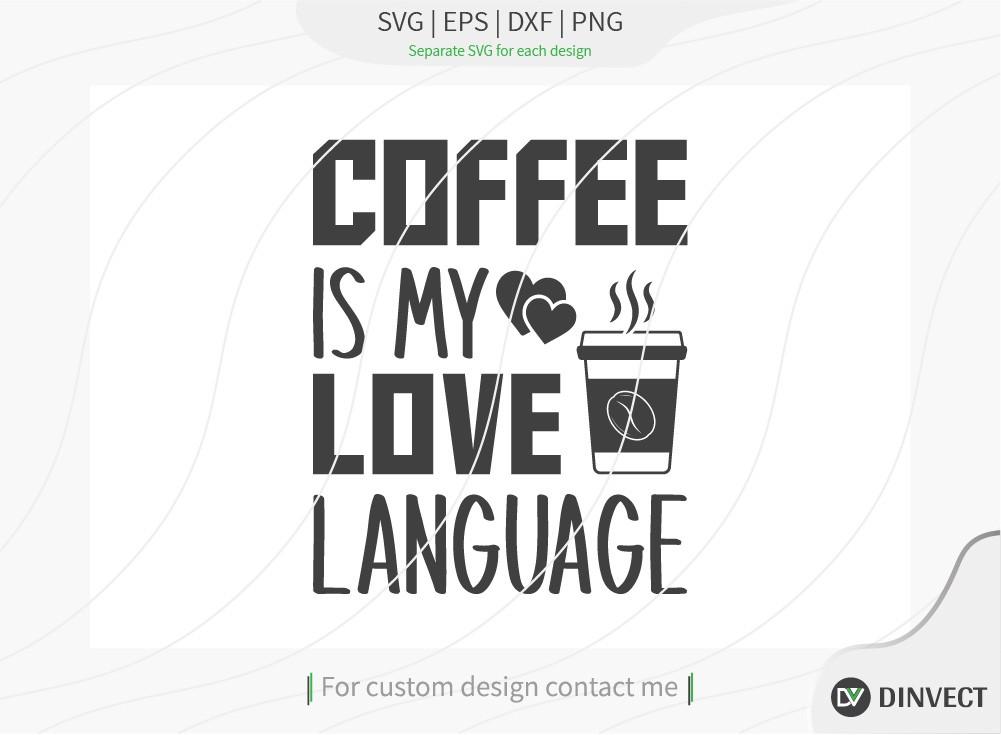 Coffee is my love language SVG Cut File