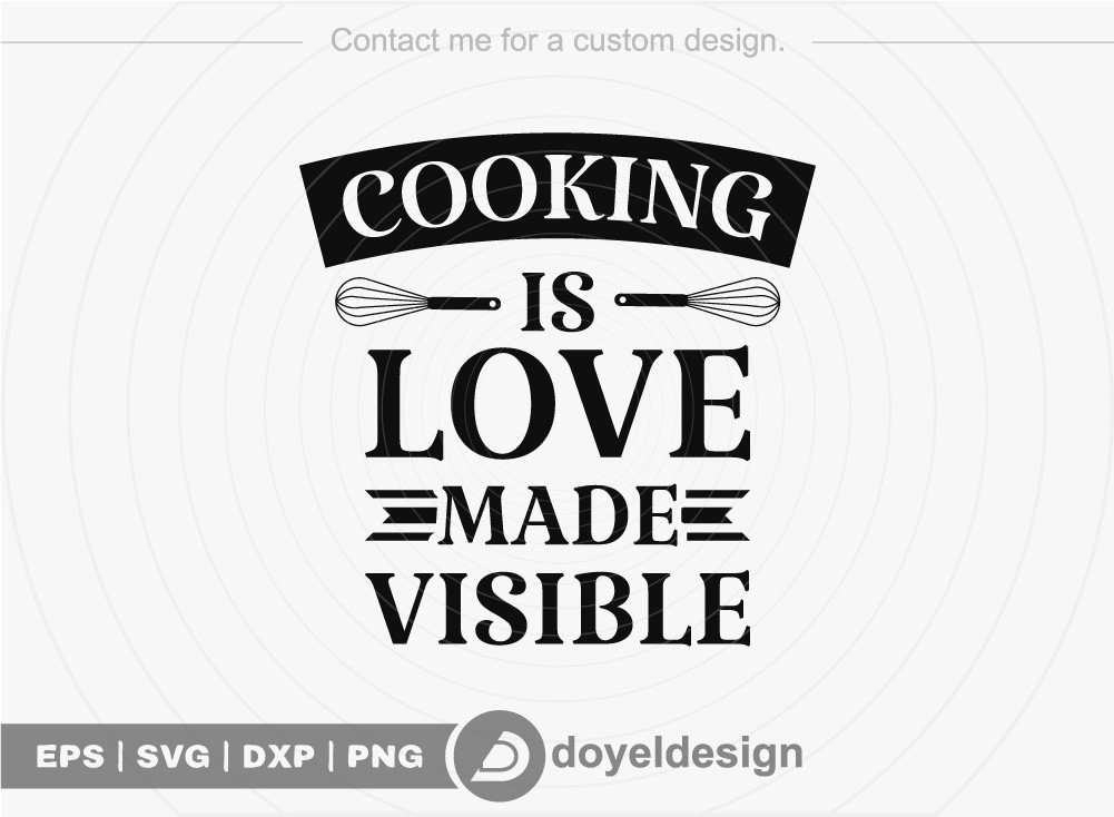 Cooking is love made visible SVG Cut File