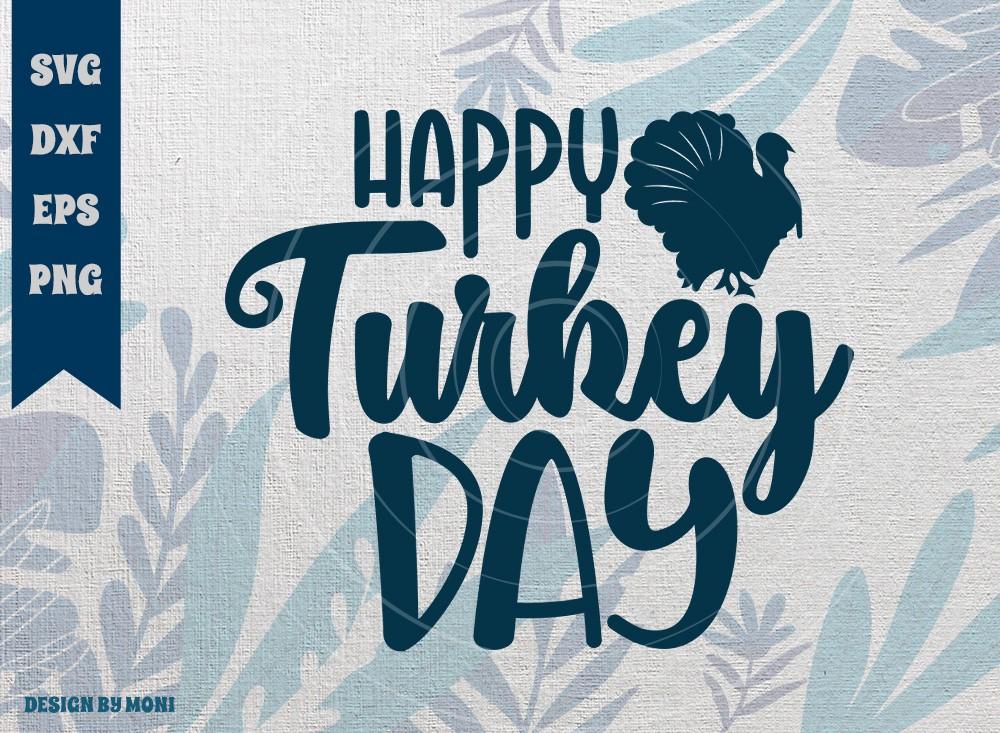 Happy Turkey Day SVG Cut File