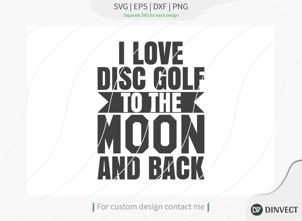 I Love Disc Golf To The Moon And Back SVG