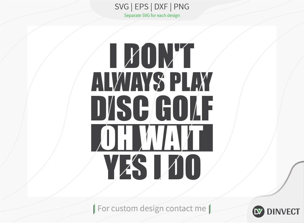 I dont always play disc golf oh wait yes I do SVG