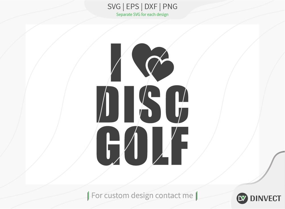 I love disc golf SVG cut file, Disc Golfer SVG