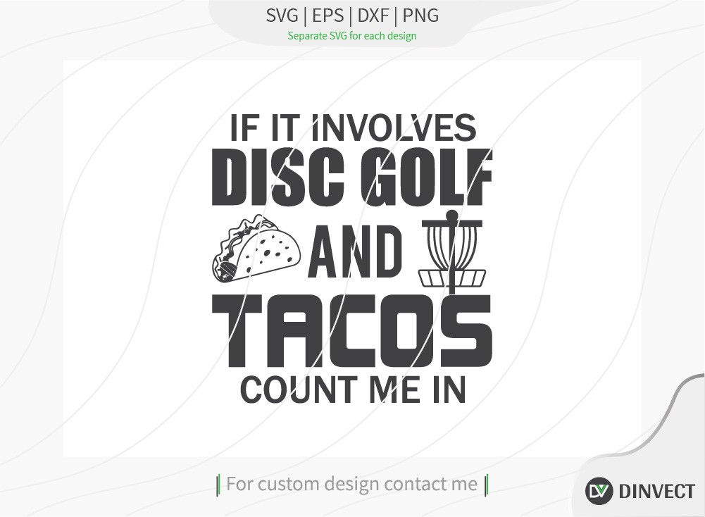 If it involves disc golf and tacos count me in SVG
