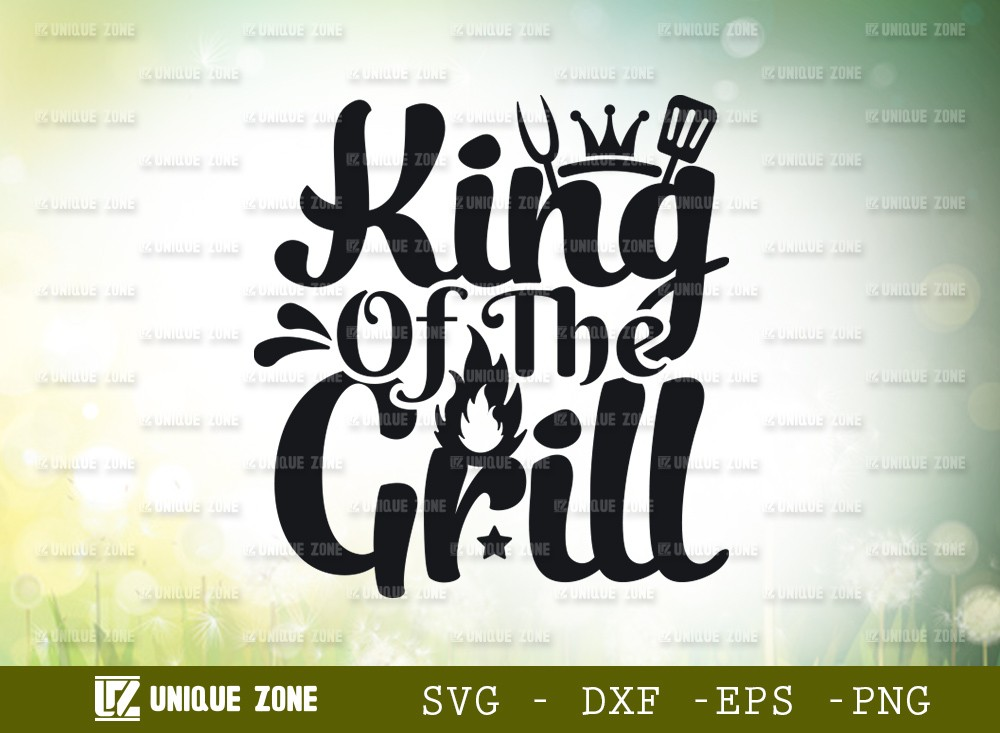 king of The grill SVG Cut File | King Svg
